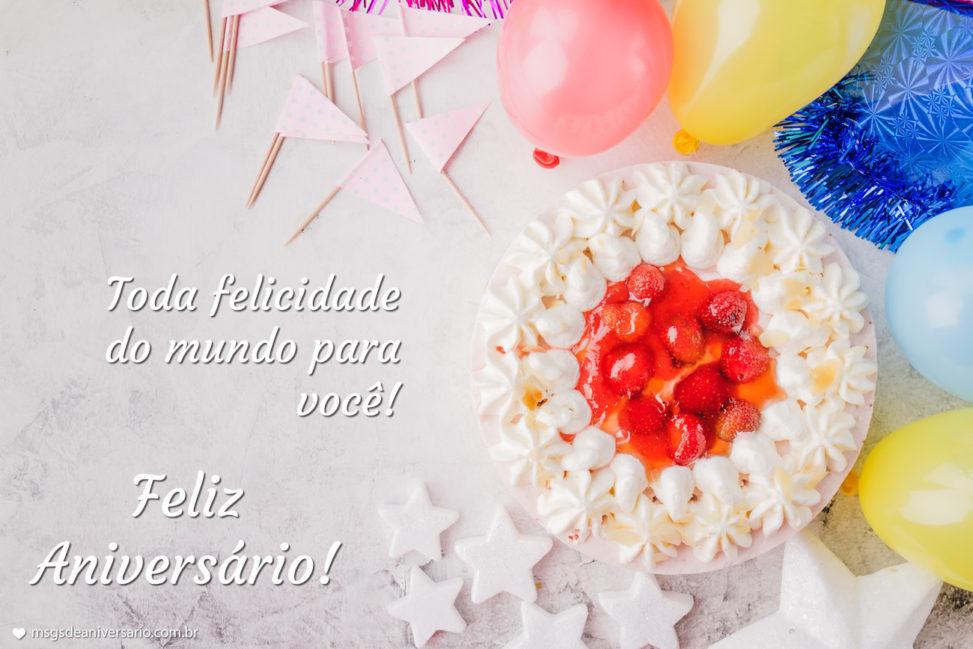 Toda Felicidade do Mundo - Mensagens de Aniversário